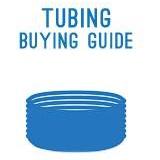 Tubing Buying Guide